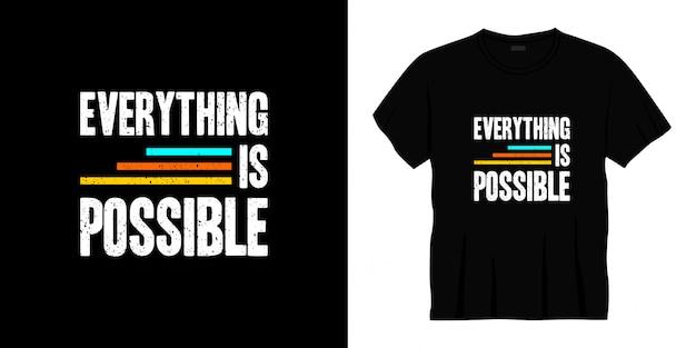 Tudo é possível design de t-shirt tipografia.