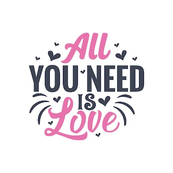 Tudo que você precisa é de amor - design de presente para o dia dos namorados