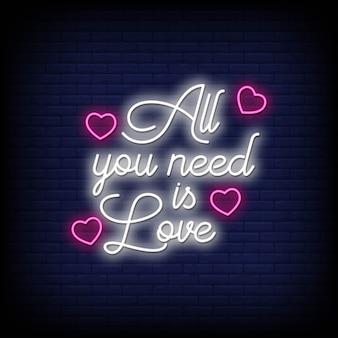 Tudo que você precisa é texto de estilo de sinais de néon de amor