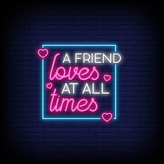 Um amigo sempre ama texto de sinais de néon