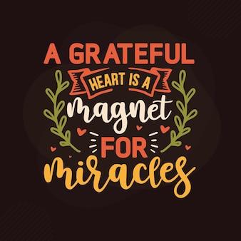 Um coração agradecido é um ímã para milagres design de citações de gratidão premium vector