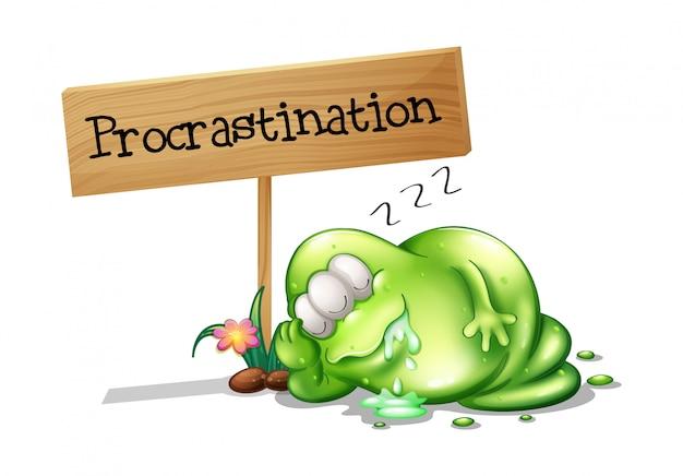 Um monstro verde procrastinando ao lado de uma tabuleta