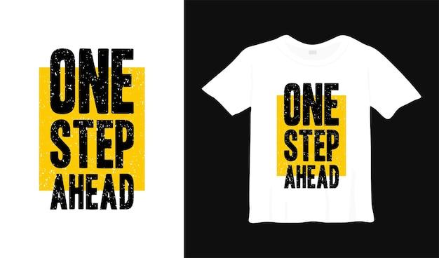 Um passo à frente motivação t shirt design tipografia cartaz letras