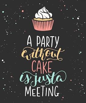 Uma festa sem bolo é apenas uma reunião