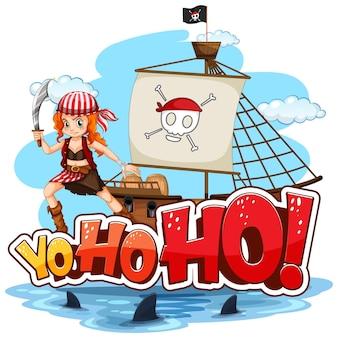 Uma garota pirata em pé no navio com a fala de yo-ho-ho