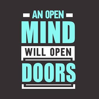 Uma mente aberta abrirá portas, citações motivacionais, design de camisetas