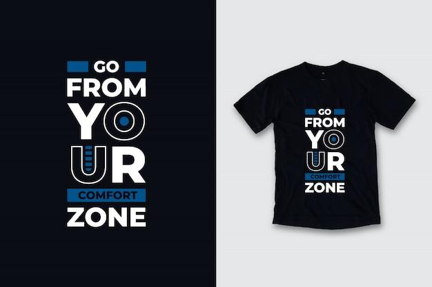 Vá de sua zona de conforto design moderno de camisetas com citações