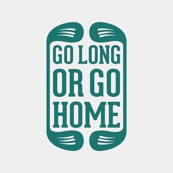 Vá para longe ou vá para casa vintage tipografia golfe t camiseta design ilustração