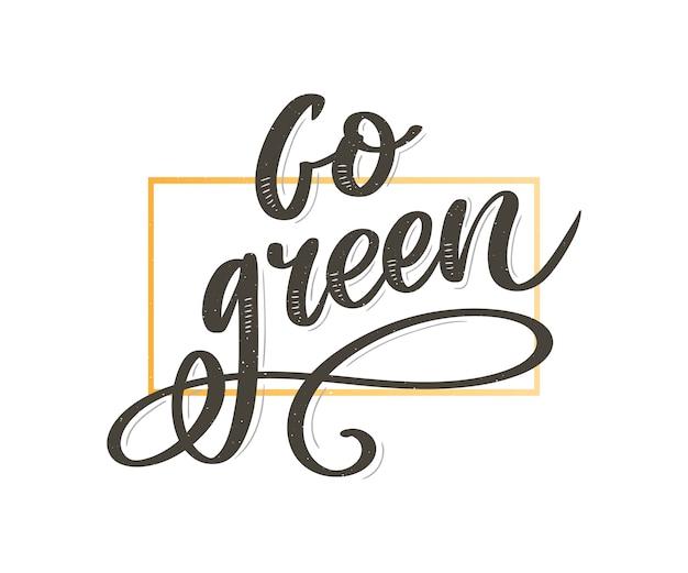 Vai o conceito criativo verde de eco. natureza amigável escova caneta lettering composição sobre fundo angustiado