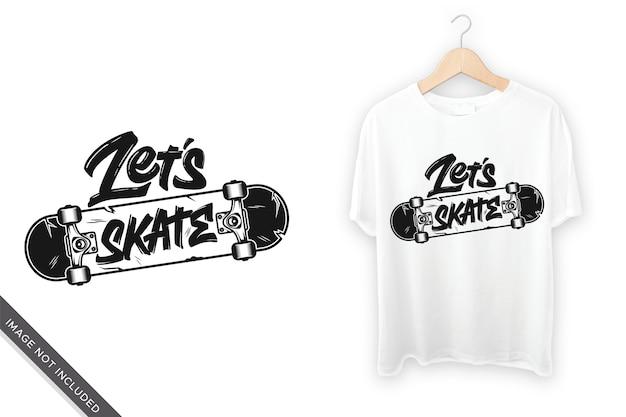 Vamos andar de skate letras para o design de camiseta