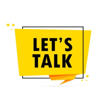 Vamos conversar. bandeira de bolha do discurso de estilo origami. modelo de design de etiqueta com let is talk text. vetor eps 10. isolado no fundo branco.