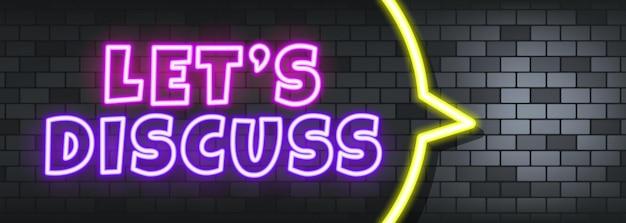 Vamos discutir o texto em neon no fundo de pedra. vamos discutir. para negócios, marketing e publicidade. vetor em fundo isolado. eps 10.