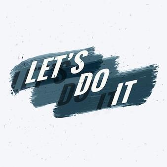 Vamos fazê-lo cotação inspirador