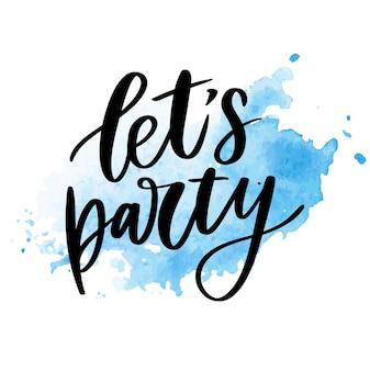 Vamos festejar. vector inspirado mão desenhada tipografia