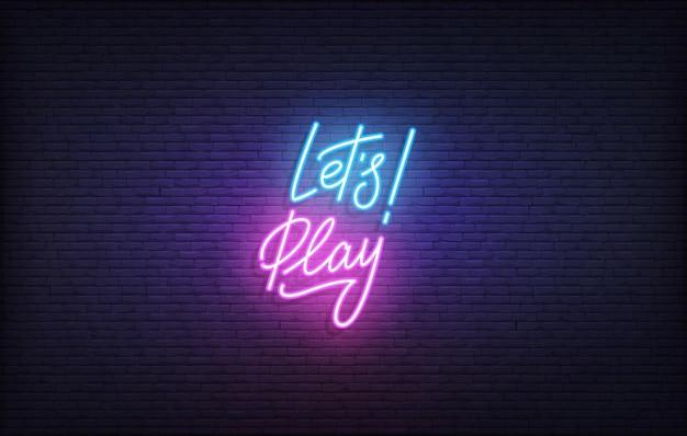 Vamos jogar o sinal de néon. letras de néon brilhante vamos jogar o modelo.