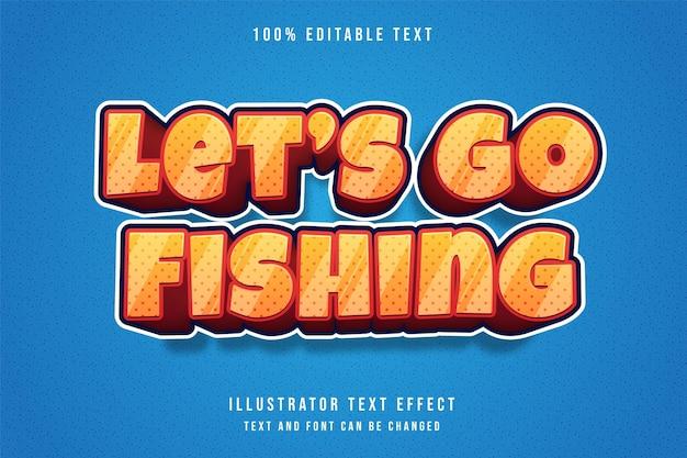 Vamos pescar, efeito de texto editável em 3d estilo moderno de texto em quadrinhos laranja com gradação amarela