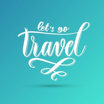 Vamos viajar - letras de mão.