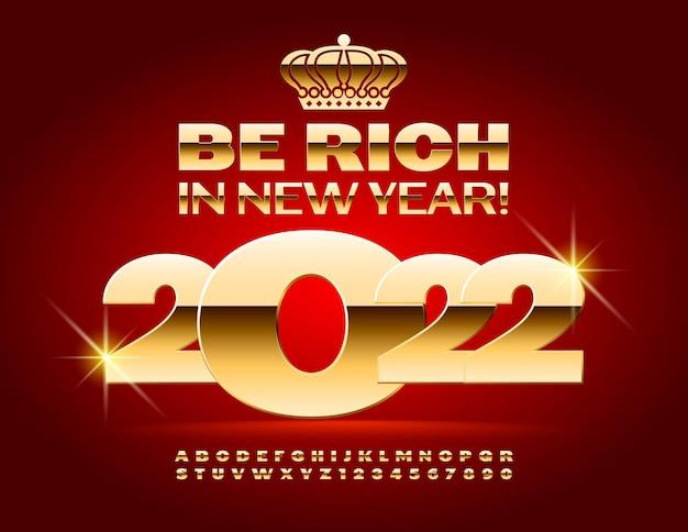 Vector elite cartão de felicitações seja rico no ano novo de 2022 letras e números dourados e brilhantes do alfabeto