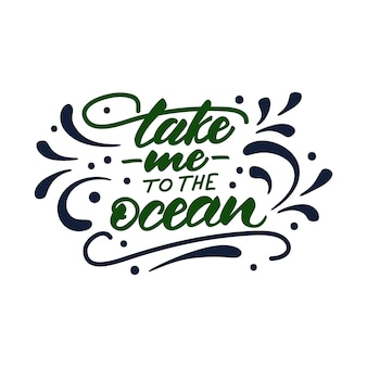 Vector illustration with lettering leve-me para o oceano.