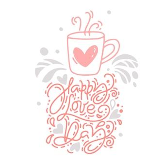 Vector monoline caligrafia frase feliz dia do amor com o logotipo dos namorados.