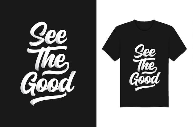 Veja o bom design da tipografia do slogan e das citações do t-shirt.