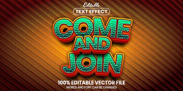 Venha e junte o texto, efeito de texto editável de estilo de fonte