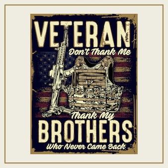 Veterano não me agradeça, obrigado meus irmãos que nunca voltaram