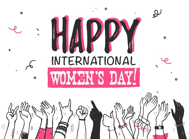 Vetorial mão ilustrações desenhadas com feliz dia internacional da mulher e esboço estilo menina mãos diferente cor de pele comemorando isolado no fundo branco. para banner de festa, cartão, convite etc.