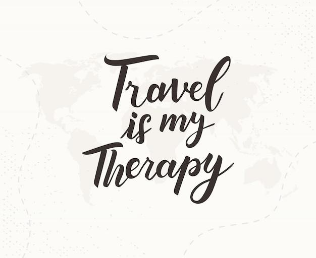 Viajar é minha terapia mão escrita letras