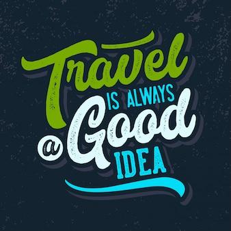 Viajar é sempre uma boa idéia rotular citações de tipografia