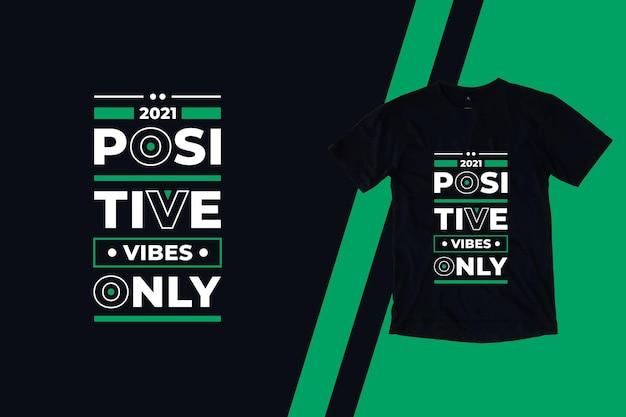 Vibrações positivas apenas citações modernas design de camisetas
