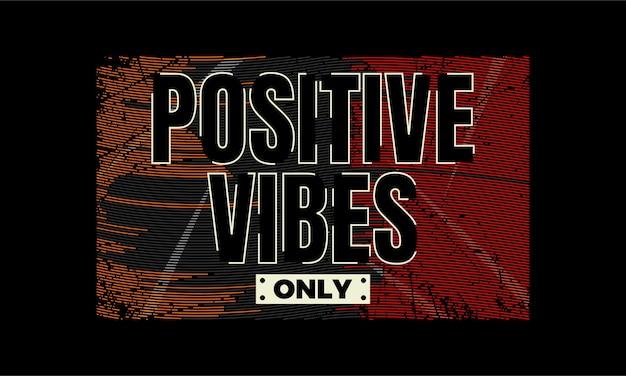 Vibrações positivas apenas citações modernas t shirt design premium vector
