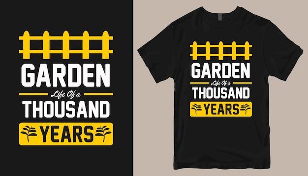 Vida de jardim de mil anos, citações de design de camisetas de jardinagem, slogans de camisetas de agricultura