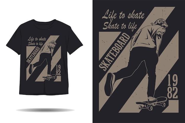 Vida de skate para andar de skate para a vida de design de camisetas de silhueta
