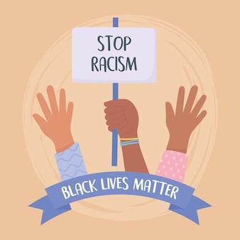 Vidas negras importam faixa de protesto, cartaz pare o racismo nas mãos, campanha de conscientização contra a discriminação racial
