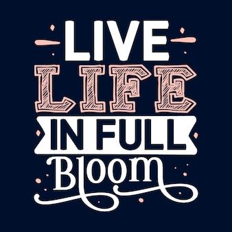Viva a vida em plena floração modelo de citação de tipografia premium vector design