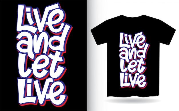 Viva e deixe viver letras de mão para camiseta