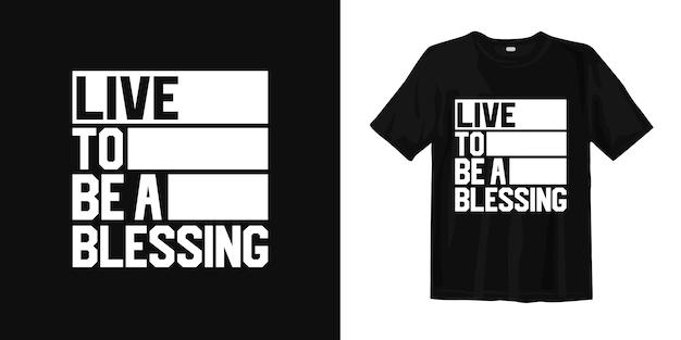 Viva para ser uma bênção. palavras inspiradoras de design de camisa de t
