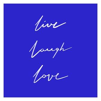 Viva, ria, ame, escrita de texto