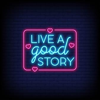 Viva uma boa história para pôsteres em estilo neon. inspiração de citação moderna em estilo neon.