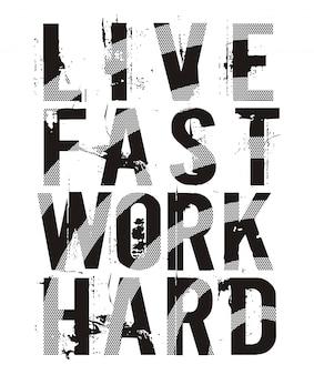 Viver rápido trabalho duro tipografia para impressão camiseta