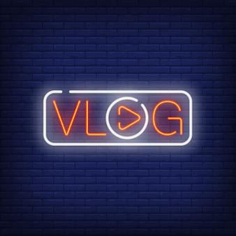 Vlog sinal de néon. texto brilhante com a letra o em forma de botão play.