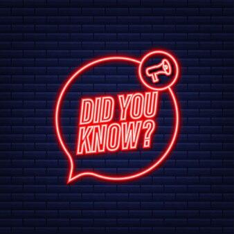Você conhecia a etiqueta do megafone. ícone de néon. ilustração em vetor das ações.