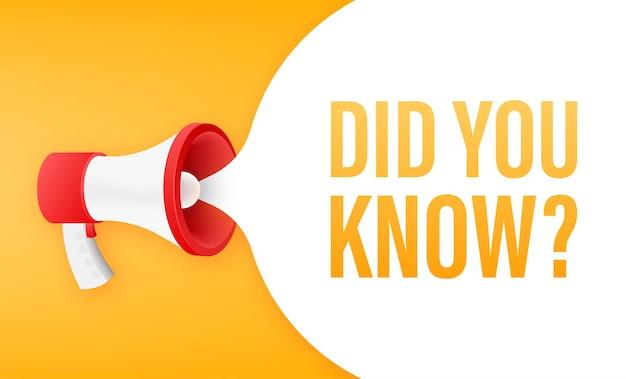 Você conhecia a etiqueta do megafone. ilustração em vetor das ações.