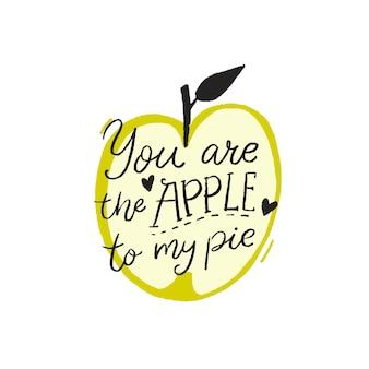 Você é a maçã da minha torta engraçado citação romântica ilustração escrita à mão inscrição desenhada à mão
