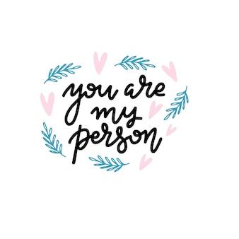 Você é a minha pessoa. dizendo sobre o amor, tipografia de cartão de dia dos namorados.