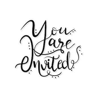 Você é convidado letra mão estilo preto e branco citação