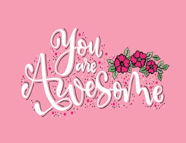 Você é demais. citação positiva escrita à mão com tipografia de pincel