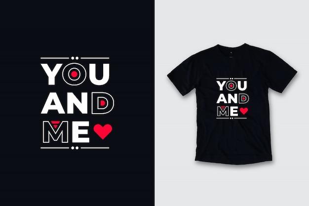 Você e eu citações modernas camiseta design Vetor Premium