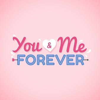 Você e eu para sempre tipografia